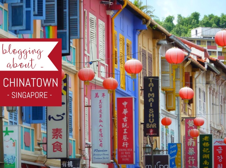 Blogging about Singapore's Chinatown ...