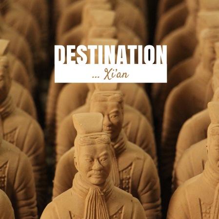 Destination China, visiting Xi'an's warriors