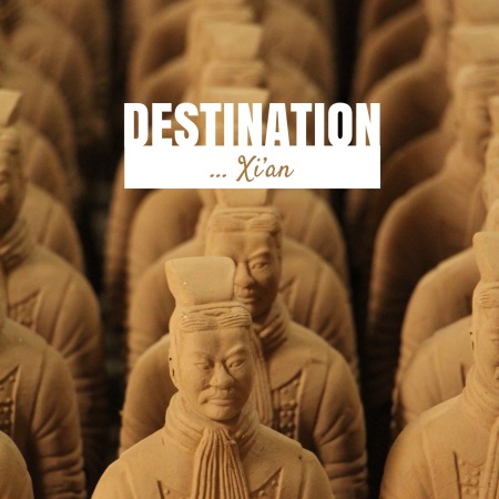 Destination China, visiting Xi'an's warriors