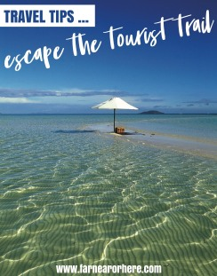 Travel tips on how to escape the tourist trail ...