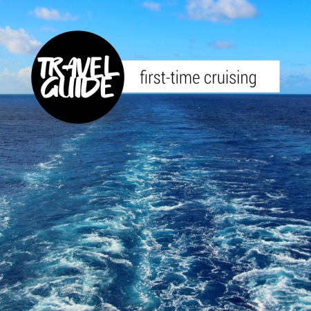First-timers guide to cruising ...