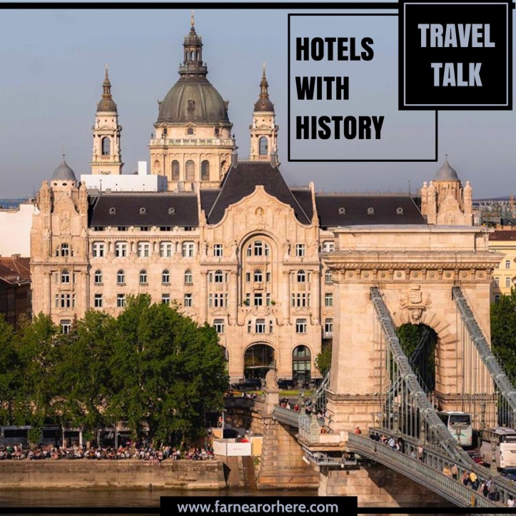 Hotels with extraordinary history ...