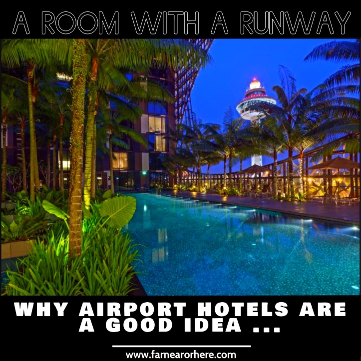 Why airport hotels are a good idea ...