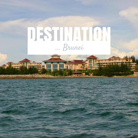 Destination Brunei