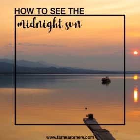 How to see the midnight sun ...