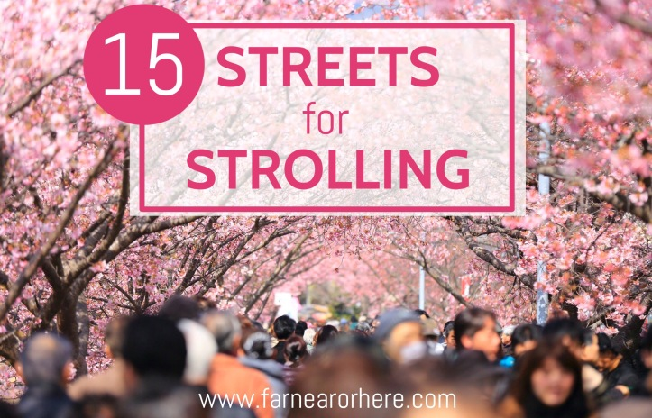 15 streets, in cities around the world, perfect for a stroll...