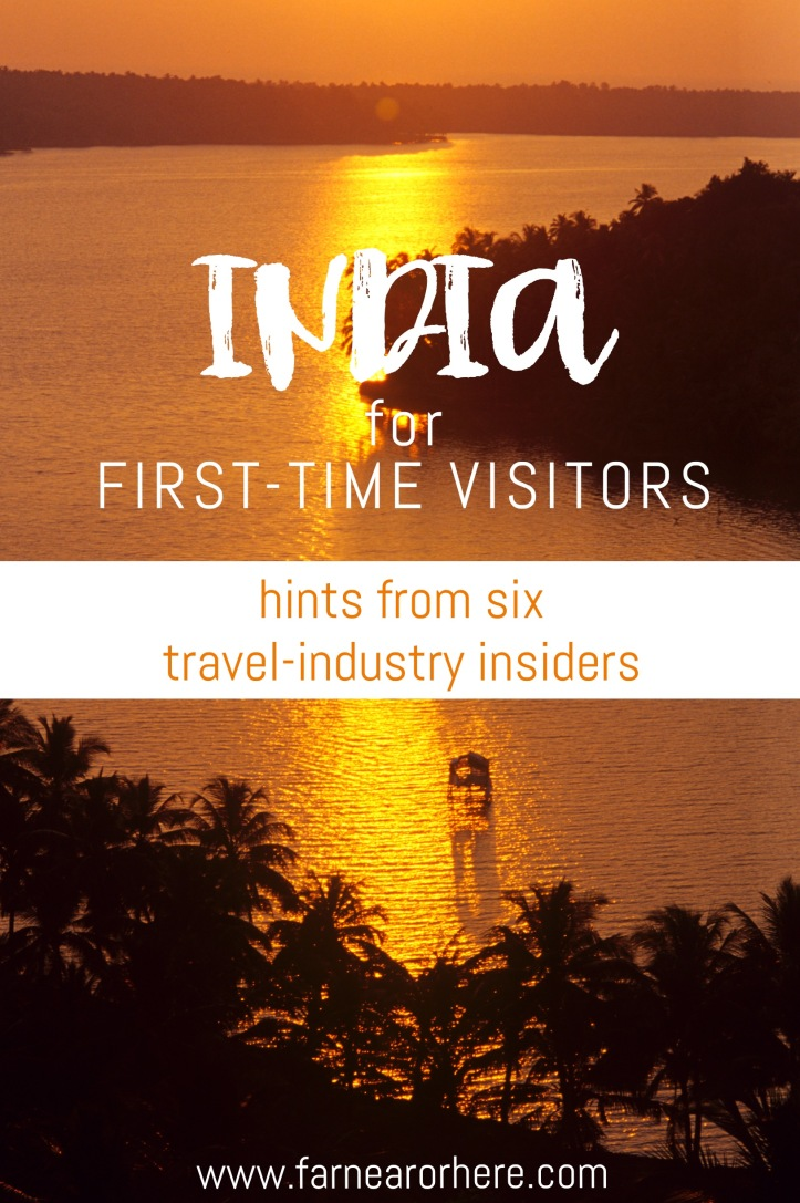 India for first-time visitors, with hints from six travel-industry insiders.