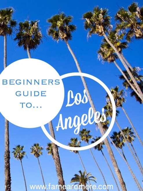 The complete guide to Los Angeles...