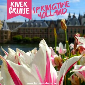 See springtime Holland by river cruise ...