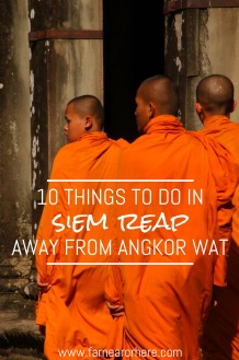 10 things to do in Siem Reap away from Angkor Wat.