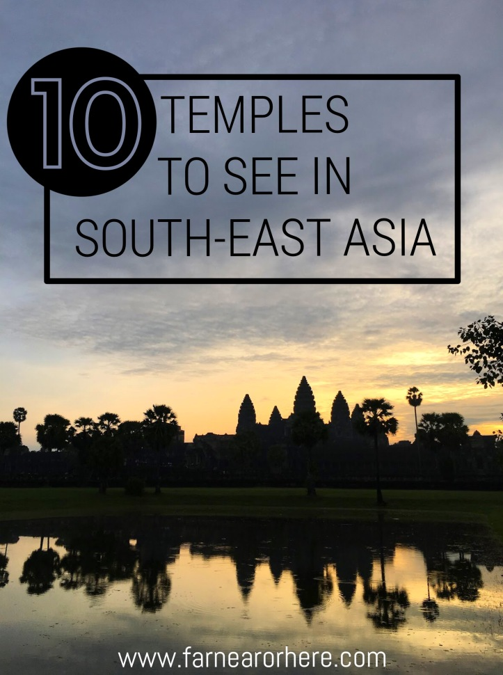 Guide for those keen to see South-East Asia's top temples.