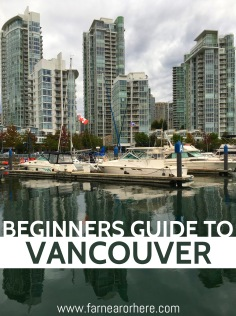 Beginners guide to Vancouver...hints on getting the best out of a visit to this Canadian city.