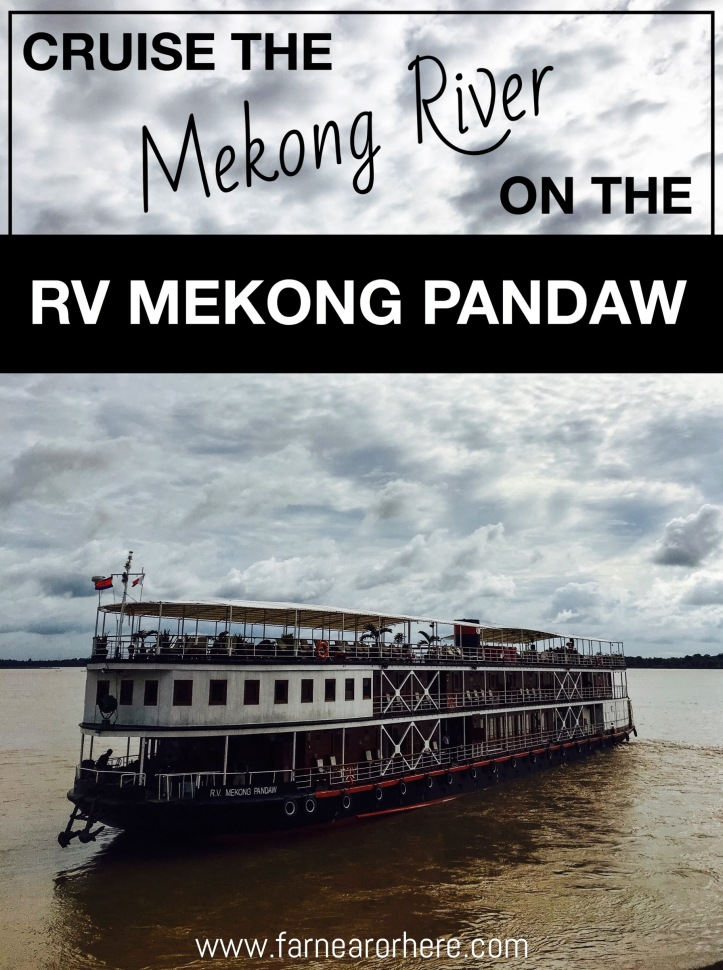 Cruise the Mekong River on the RV Mekong Pandaw, Vietnam, Cambodia.