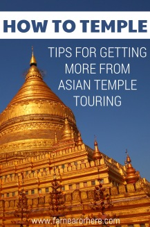 Tips for getting more from temple touring in South-East Asia...