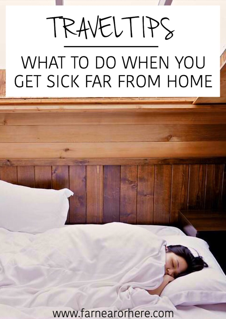 What to do when you get sick travelling far from home...