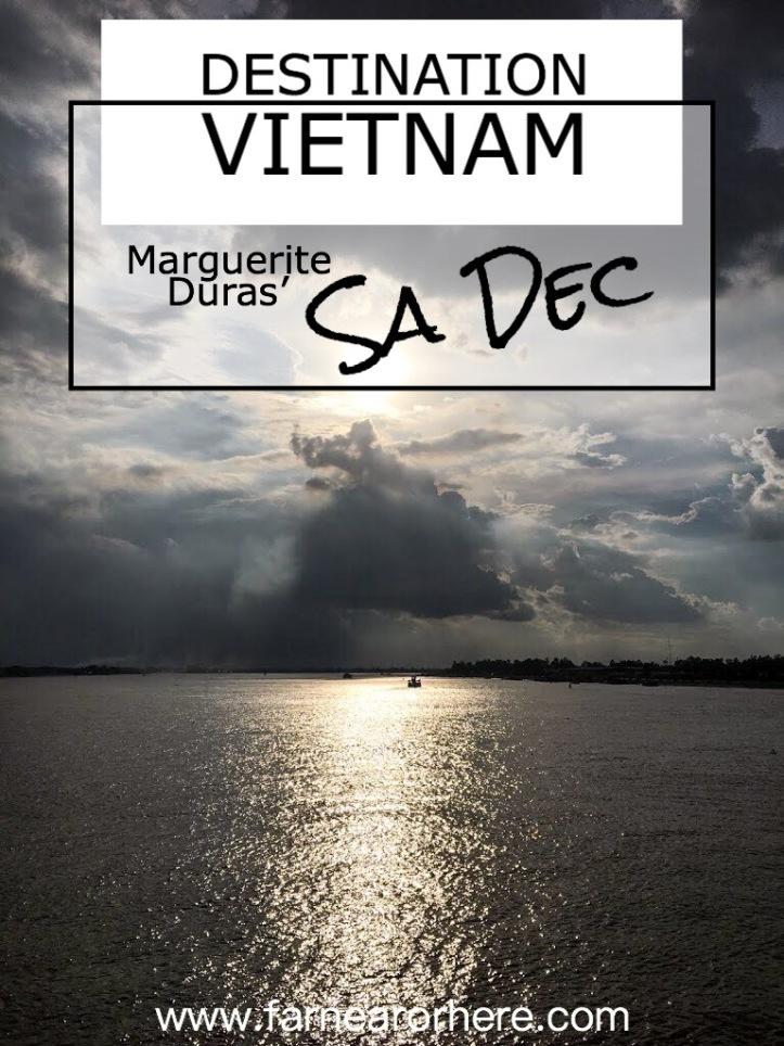 See Marguerite Duras' Sa Dac in Vietnam's Mekong Delta...