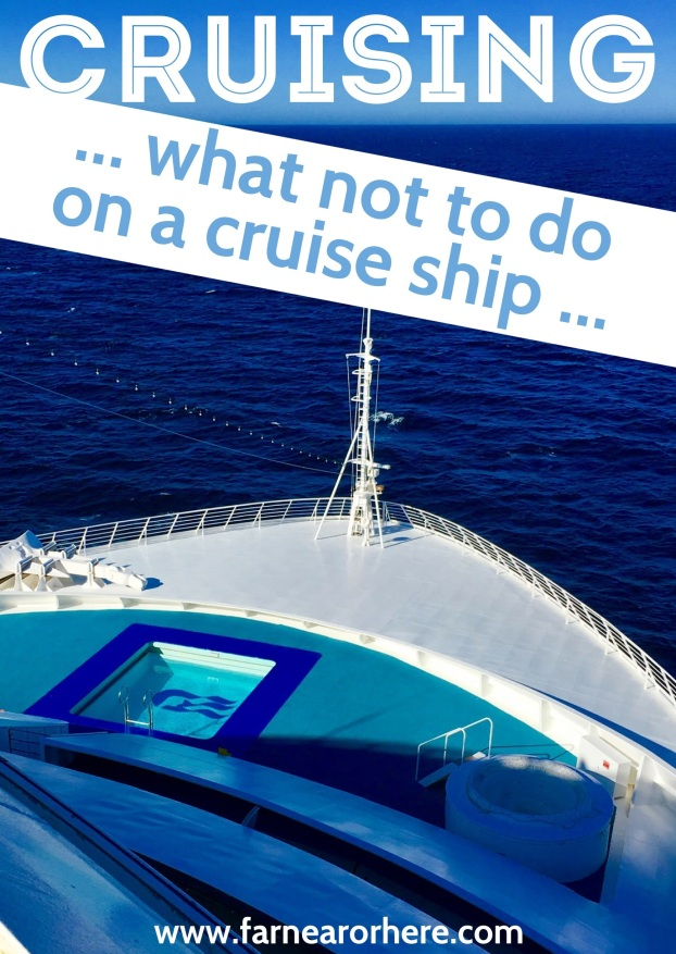 Cruising? Here's what not to do...