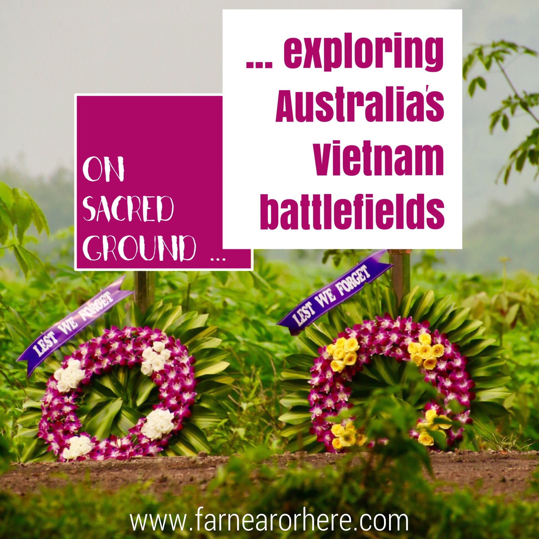 Explore Australia's Vietnam battlefields ...