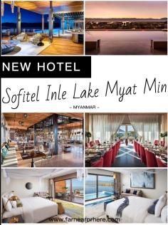 Myanmar's new hotel, the Sofitel Inle Lake Myat Min ...