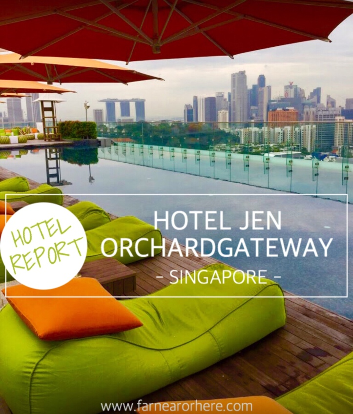 Hotel report - Hotel Jen Orchardgateway Singapore