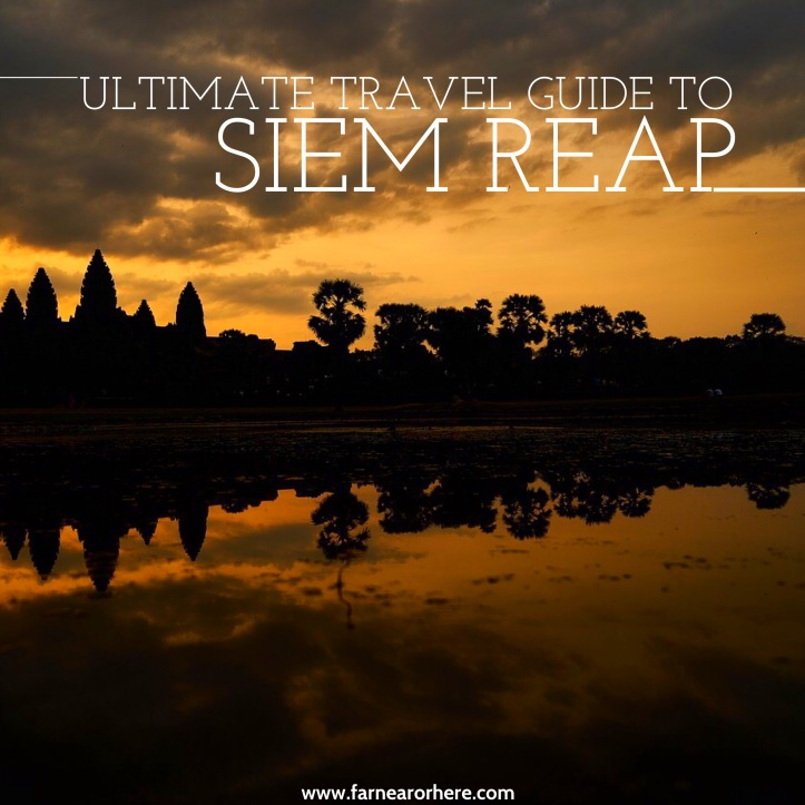 Everything you need to know about Siem Reap ...
